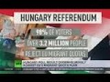 Hungary: 98% Of Voters Reject EU Refugee Quotas