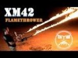 Dual Wielding FlameThrowers |XM42 Teaser|