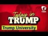 Today In Trump: Trump University Aka Trump's Fake College. LiveLeak