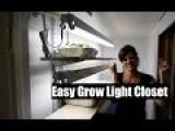Growing Stuff Inside An Indoor Closet - Yeah, Right :-