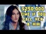 $250,000 Fine For Calling Caitlyn Jenner A He