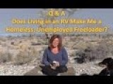 RV Living Q&A: Am I A Homeless, Unemployed Freeloader...and Much More!