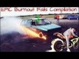 EPIC Burnout Fails Compilation 2