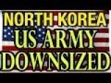 US Army Downsized - North Korea Celebrates As US Army Admits Defeat In North Korea