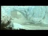 400 Year Old Perito Moreno Glacier Bridge Collapse