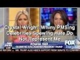 Crystal Wright: Whiny PMSing Celebrities Spewing Hate Do Not Represent Me