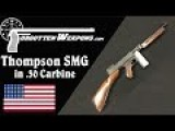 Forgotten Weapons - Thompson SMG In 30. Carbine