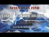 Scientists Find Life After Death
