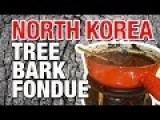 North Korea Cookery Class: Tree Bark And Vodka Fondue Is North Korean Favorite