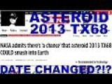 ALERT! Asteroid 2013 TX68 Close Approach Date Changed To 03 08 2016 Before Data Removed?!?