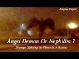 Angel Demon Or Nephilim ? Strange Sighting In Phoenix Arizona
