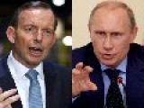 Australian Prime Minister: Tony Abbott's Threat To BEAT Putin