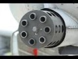 A-10 Thunderbolt GAU 8 Gatling Gun. Rate Of Fire Up To 4,200 Rpm Rounds Per Minute