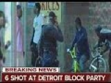 ANOTHER MASS SHOOTING THIS TIME IN DETROIT BLOCK PARTY