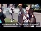 Africans Control The German Girls, We're The Kings - 'Refugees' Brag About Picking All Women