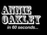 Annie Oakley In 60 Seconds