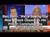 Ben Stein: We're Seeing The Real Barack Obama In His Prison Commutations
