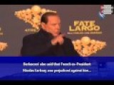Berlusconi Admits Libya's Revolution Was Manufactured & Driven By Sarkozy's Desire For Oil & Gas