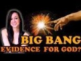 Big Bang = Evidence For God?