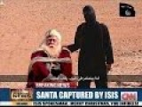 BREAKING NEWS Santa Captured By ISIS
