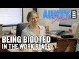 Being Bigoted In The Workplace