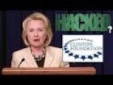 Clinton Foundation Hacked - Pay To Play Scheme Confirmed? - Donor Lists And Financial Records
