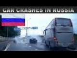Car Crashes Compilation: Russia Recent...mostly