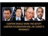 Clinton Emails Were The Setup! Clinton Foundation Will Be Comey's Revenge! Many Will Be Prosecuted!
