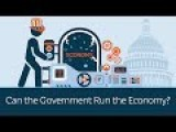 Can The Government Run The Economy? LiveLeak Poll Included