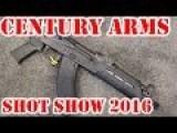Century Arms Shot Show 2016