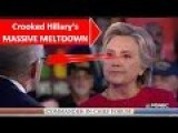 Crooked Hillary's Meltdown AS Predicted By Anyone In The Know