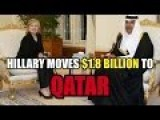 Clinton Foundation Moves $1,800,000,000 To Qatar. WTF?