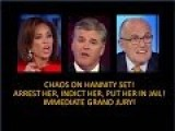 "Chaos On The Hannity Set! Judge ""arrest Her, Indict Her, Send Her To Jail""! Immediate Grand Jury!"