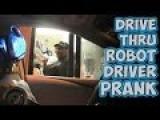 Drive Thru Robot Driver Prank