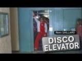 Disco Elevator Rémi GAILLARD The King