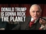 Donald Trump Is Going To Rock The Planet