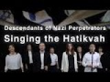 Descendants Of Nazi War Criminals Sing Israeli Anthem To Apologize For Holocaust Guilt