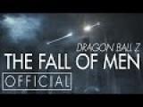 Dragon Ball Z: The Fall Of Men