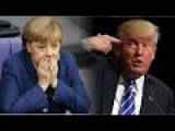 Donald Trump..... The Germans Are Going To Riot