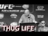 Dana White - UFC Pres - Thug Life Video