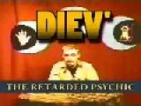 Diev' The Retarded Psychic Week 1