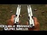 Double Barreled 1911 Pistol Quad Wield Rapid Fire!