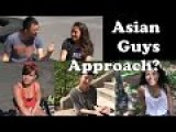 Do Asian Guys Approach You? - Ask Women NYC