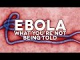 Ebola - What You're Not Being Told