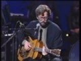 Eric Clapton - Running On Faith - First Take From Unplugged