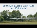 Extreme GLIDER LOW PASS At 270 Km H - 1080p 2.7K 4K Ultra HD