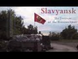 Eng Subs Slavyansk -- Documentary About Battle For Slavyansk More Like Compilation Of Various Interviews, Though