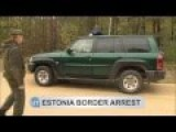 Estonian Officer Kidnapped By Russia's FSB: Officer Kidnapped Near Russian Border