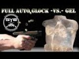 Full Auto Glock -vs.- Ballistic Gel |SLOW MOTION|