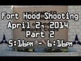 Fort Hood TX Shooting Part 2, Active Shooter, April 2014 Dispatch Audio
